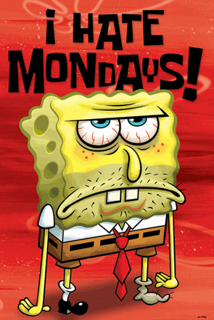 Spongebob - I Hate Mondays Posterr
